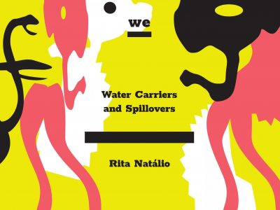 Rita Natálio: Water Carriers and Spillovers