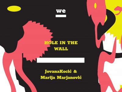 Marija Marjanović & Jovana Kocić Jurić: HOLE IN THE WALL