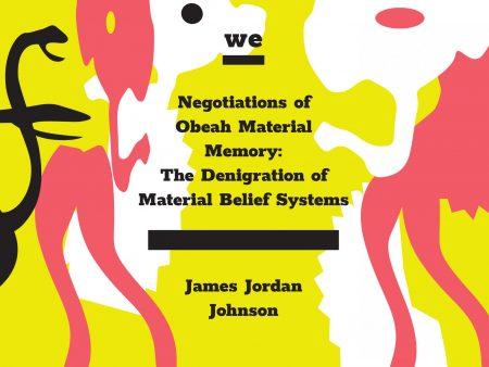 James Jordan Johnson: Negotiations of Obeah Material Memory